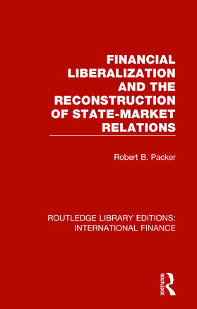 Packer | Financial Liberalization and the Reconstruction of State-Market Relations | Buch | sack.de