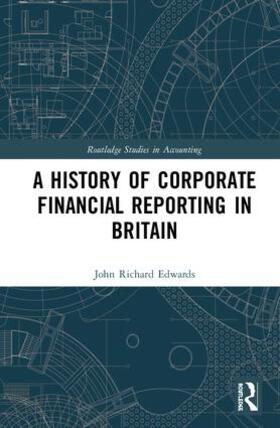 Edwards | A History of Corporate Financial Reporting in Britain | Buch | sack.de