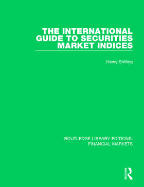 Shilling | The International Guide to Securities Market Indices | Buch | sack.de
