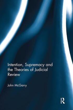 McGarry   Intention, Supremacy and the Theories of Judicial Review   Buch   sack.de
