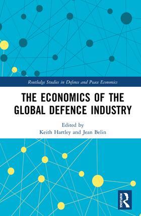Belin / Hartley   The Economics of the Global Defence Industry   Buch   sack.de