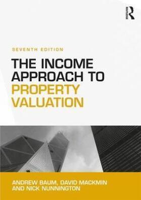 Baum / Mackmin / Nunnington | The Income Approach to Property Valuation | Buch | sack.de