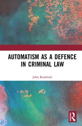 Rumbold | Automatism as a Defence | Buch | sack.de