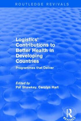 Hart / Shawkey | Logistics' Contributions to Better Health in Developing Countries | Buch | sack.de