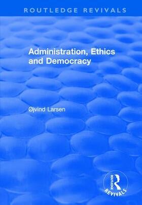Larsen | Administration, Ethics and Democracy | Buch | sack.de