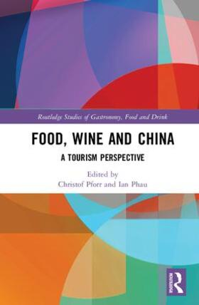 Pforr / Phau | Food, Wine and China | Buch | sack.de