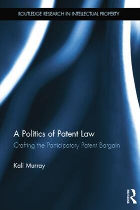 Murray | A Politics of Patent Law | Buch | Sack Fachmedien