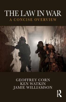 Corn / Watkin / Williamson | The Law in War | Buch | sack.de