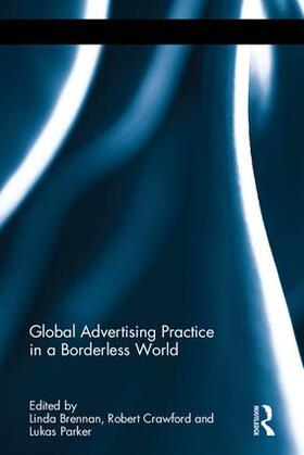Crawford / Brennan / Parker | Global Advertising Practice in a Borderless World | Buch | sack.de