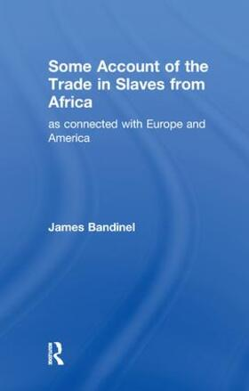 Bandinel   Some Account of the Trade in Slaves from Africa as Connected with Europe   Buch   sack.de