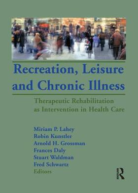 Lahey / Kunstler / Grossman | Recreation, Leisure and Chronic Illness | Buch | sack.de