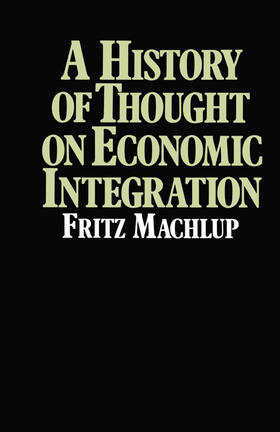 Machlup | A History of Thought on Economic Integration | Buch | sack.de