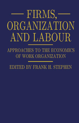 Stephen   Firms, Organization and Labour   Buch   sack.de