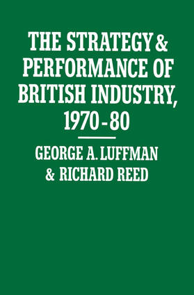 Luffman / Reed | The Strategy and Performance of British Industry, 1970-80 | Buch | sack.de
