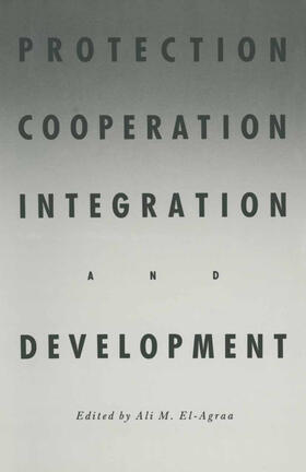 El-Agraa | Protection, Cooperation, Integration and Development | Buch | sack.de