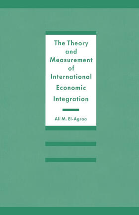 El-Agraa | The Theory and Measurement of International Economic Integration | Buch | sack.de