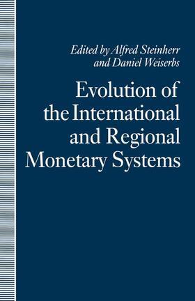 Steinherr / Weiserbs   Evolution of the International and Regional Monetary Systems   Buch   sack.de