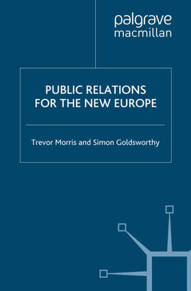 Morris / Goldsworthy | Public Relations for the New Europe | Buch | sack.de