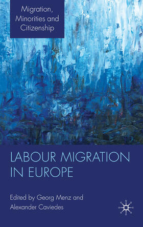 Caviedes / Menz | Labour Migration in Europe | Buch | sack.de