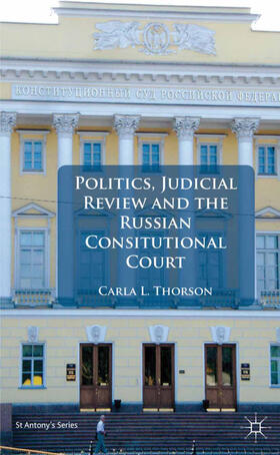 Thorson | Politics, Judicial Review, and the Russian Constitutional Court | Buch | sack.de