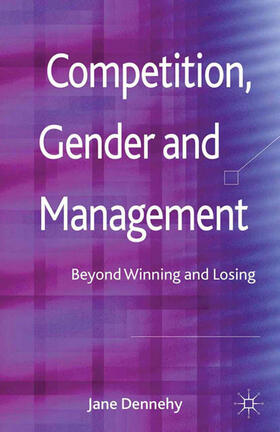 Dennehy | Competition, Gender and Management | Buch | sack.de