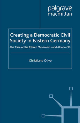 Olivo | Creating a Democratic Civil Society in Eastern Germany | Buch | sack.de