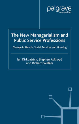 Kirkpatrick / Ackroyd / Walker | The New Managerialism and Public Service Professions | Buch | sack.de