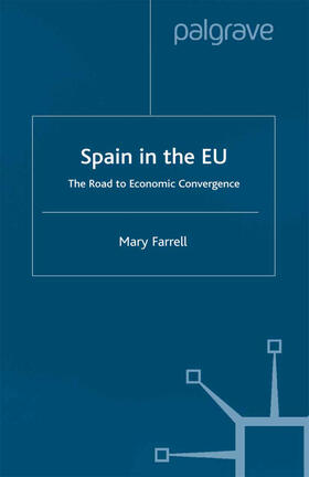 Farrell   Spain in the E.U. The Road to Economic Convergenc   Buch   sack.de