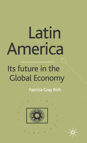 Rich | Latin America: Its Future in the Global Economy | Buch | sack.de
