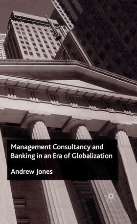 Jones | Management Consultancy and Banking in an Era of Globalization | Buch | sack.de