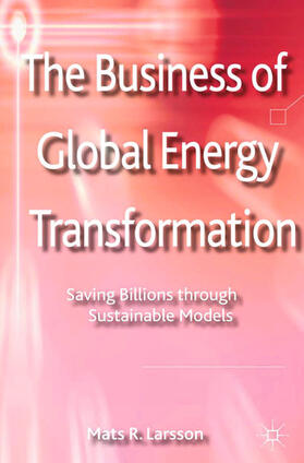 Larsson | The Business of Global Energy Transformation | Buch | sack.de