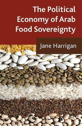 Harrigan   The Political Economy of Arab Food Sovereignty   Buch   sack.de
