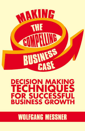 Messner | Making the Compelling Business Case | Buch | sack.de