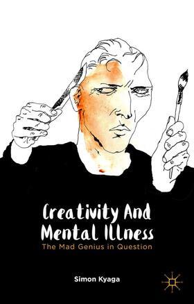 Kyaga | Creativity and Mental Illness | Buch | sack.de