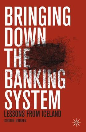 Johnsen   Bringing Down the Banking System   Buch   sack.de