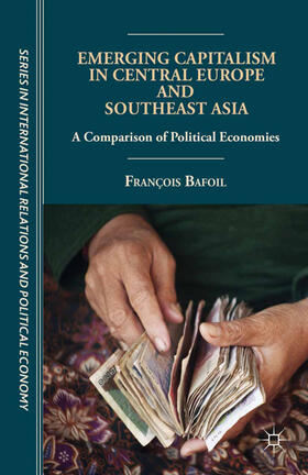 Bafoil | Emerging Capitalism in Central Europe and Southeast Asia | Buch | sack.de