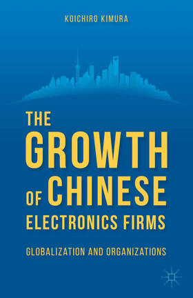 Kimura | The Growth of Chinese Electronics Firms | Buch | sack.de