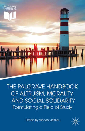 Jeffries | The Palgrave Handbook of Altruism, Morality, and Social Solidarity | Buch | Sack Fachmedien