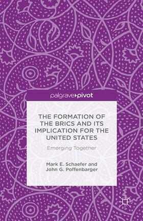 Schaefer / Poffenbarger   The Formation of the BRICS and its Implication for the United States   Buch   sack.de