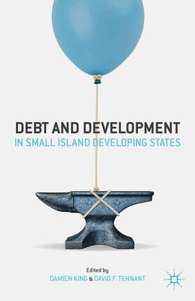 King / Tennant | Debt and Development in Small Island Developing States | Buch | sack.de