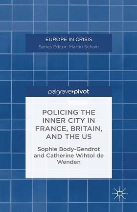 de Wenden / Body-Gendrot / Wenden | Policing the Inner City in France, Britain, and the US | Buch | sack.de
