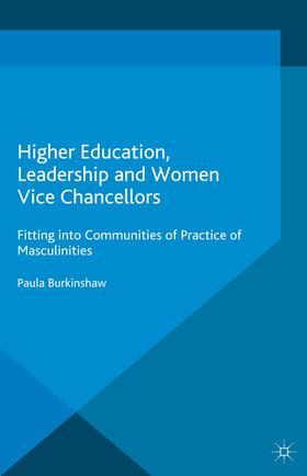 Burkinshaw | Higher Education, Leadership and Women Vice Chancellors | Buch | sack.de