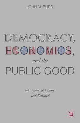 Budd | Democracy, Economics, and the Public Good | Buch | sack.de
