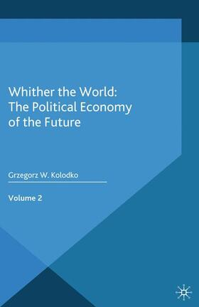 Kolodko | Whither the World: The Political Economy of the Future | Buch | sack.de