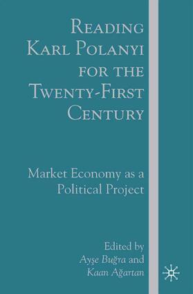 Bugra / Agartan / Bu?ra | Reading Karl Polanyi for the Twenty-First Century | Buch | sack.de