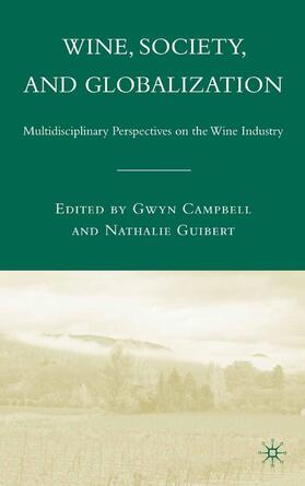 Campbell / Guibert | Wine, Society, and Globalization | Buch | sack.de