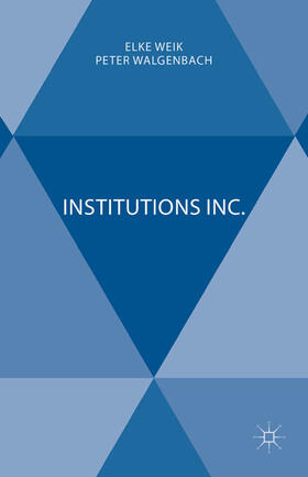 Weik / Walgenbach | Institutions Inc. | Buch | sack.de