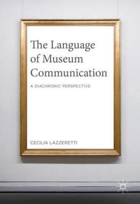Lazzeretti | The Language of Museum Communication | Buch | Sack Fachmedien