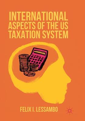 Lessambo   International Aspects of the US Taxation System   Buch   sack.de