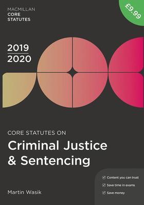 Wasik   Core Statutes on Criminal Justice & Sentencing 2019-20   Buch   sack.de